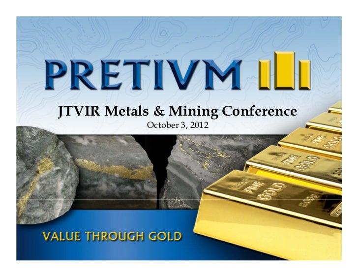 JTVIR Metals & Mining Conference           October 3, 2012