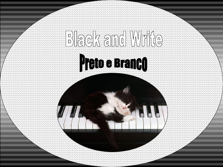Black and Write Preto e Branco