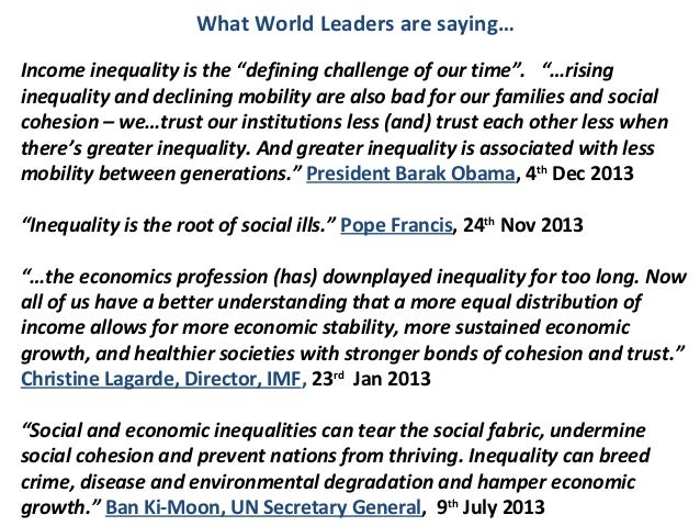 "What World Leaders are saying… Income inequality is the ""defining challenge of our time"". ""…rising inequality and declinin..."