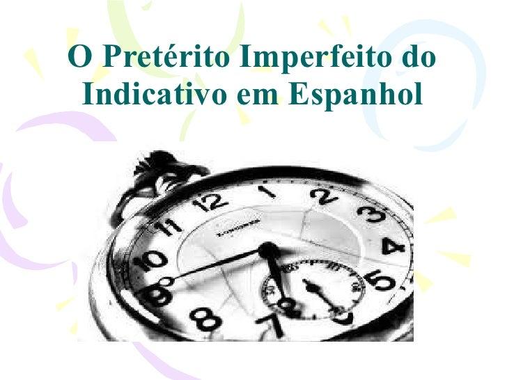 O Pretérito Imperfeito do Indicativo em Espanhol
