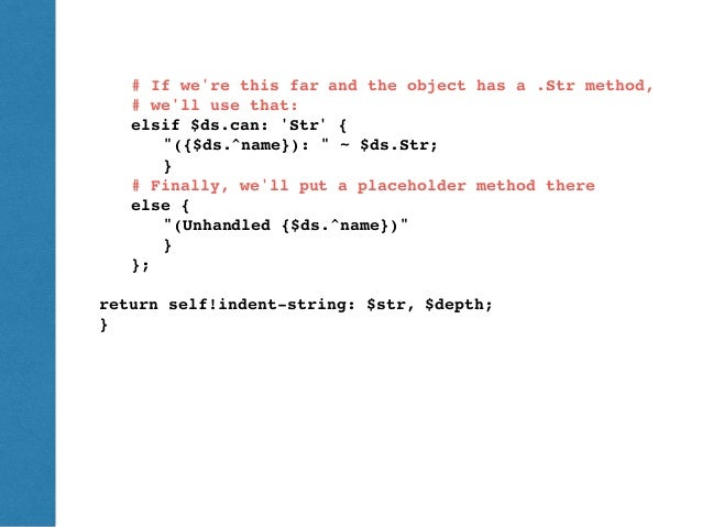 ThePerlReview•www.theperlreview.com DumpingPerl6 # If we're this far and the object has a .Str method, # we'll use that: e...