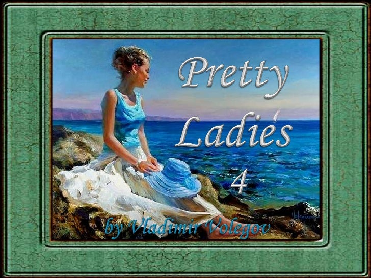 Pretty<br />Ladies<br />4<br />by Vladimir Volegov<br />