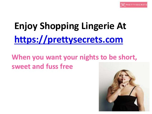 lingerie brands in india Prettysecrets is a young, fun and sexy online lingerie brand that believes lingerie needn't be boring buy online bra, panty, lingerie, night dress, swimwear at discounted price.