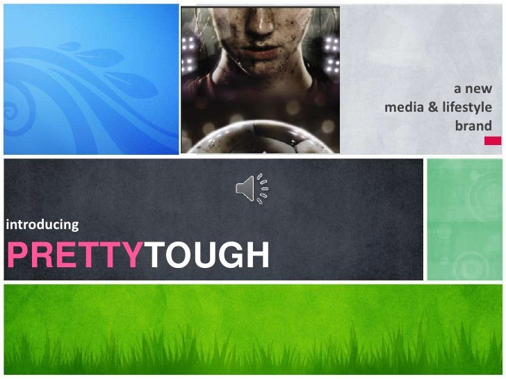 a new                     media & lifestyle brand<br />introducingPRETTYTOUGH<br />