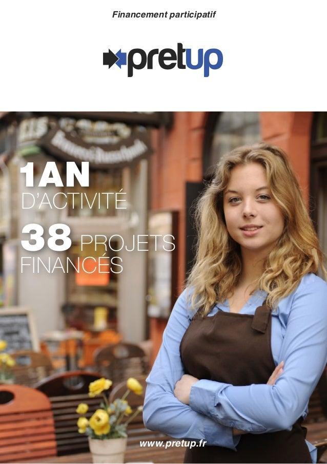 1AN D'ACTIVITÉ 38 PROJETS FINANCÉS Financement participatif www.pretup.fr