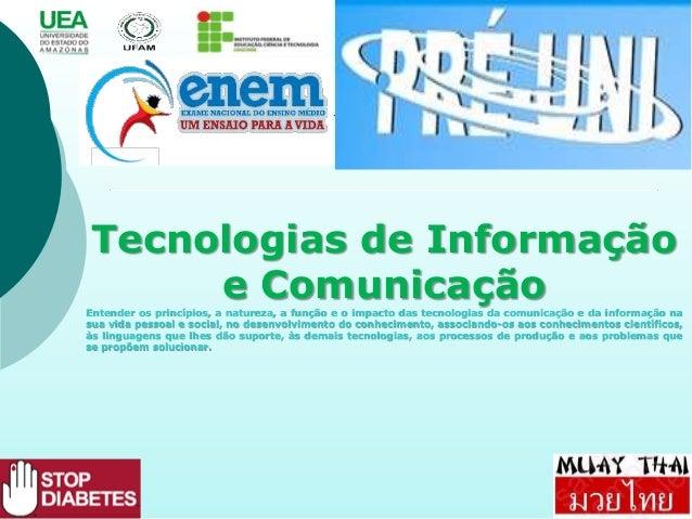 Tecnologias de Informação e ComunicaçãoEntender os princípios, a natureza, a função e o impacto das tecnologias da comunic...