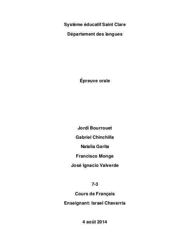 Système éducatif Saint Clare Département des langues Épreuve orale Jordi Bourrouet Gabriel Chinchilla Natalia Garita Franc...