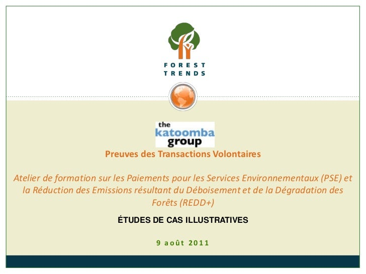 Preuves des Transactions VolontairesAtelier de formation sur les Paiements pour les Services Environnementaux (PSE) et  la...