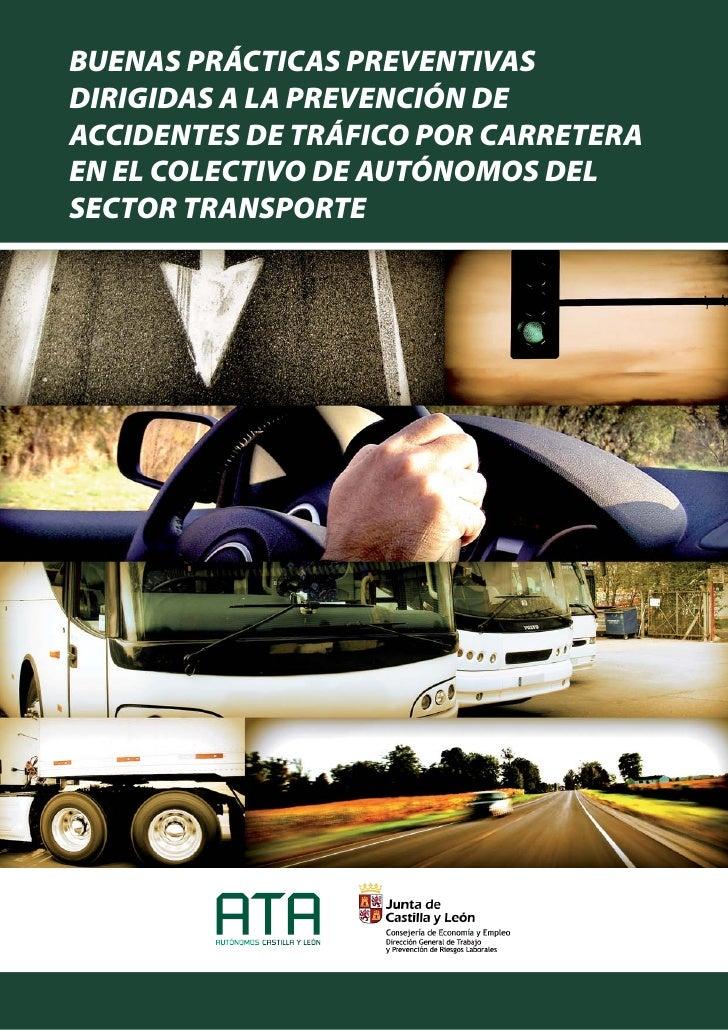 BUENAS PRÁCTICAS PREVENTIVASDIRIGIDAS A LA PREVENCIÓN DEACCIDENTES DE TRÁFICO POR CARRETERAEN EL COLECTIVO DE AUTÓNOMOS DE...