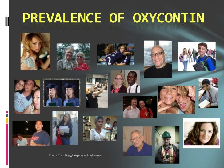 Prevalence of Oxycontin<br />Photos from: http://images.search.yahoo.com <br />