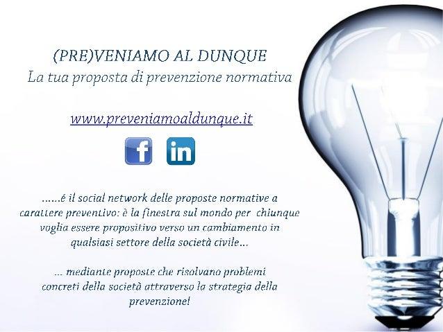 (PRE )VENIAM O AL D UN QUE  La tua proposta dí prevenzione normativa  www.  reveniamoaldun ueit EB  . ...  .. é il social ...