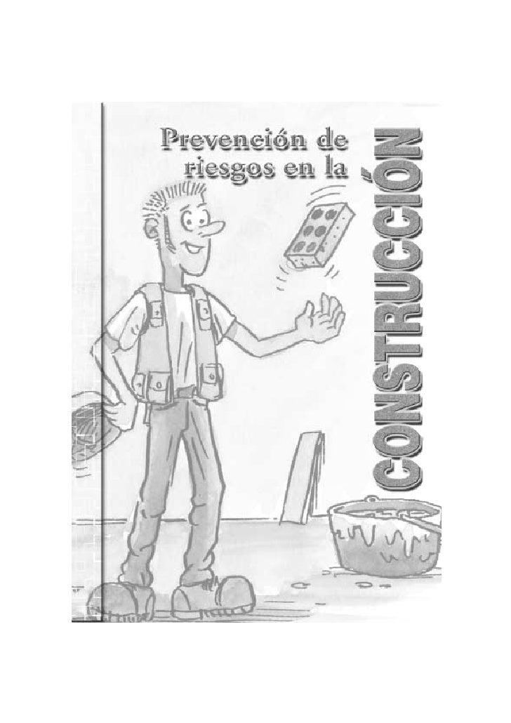 PREVENCIÓN DE RIESGOS EN LA CONSTRUCCIÓNHerramientas Preventivas e Integradoras para la Seguridad Activa y SaludLaboral en...