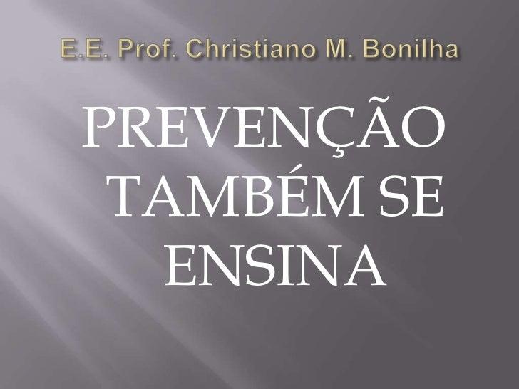 PREVENÇÃO TAMBÉM SE  ENSINA