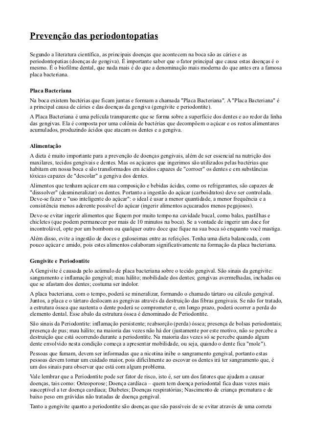 Prevenção das periodontopatiasSegundo a literatura científica, as principais doenças que acontecem na boca são as cáries e...