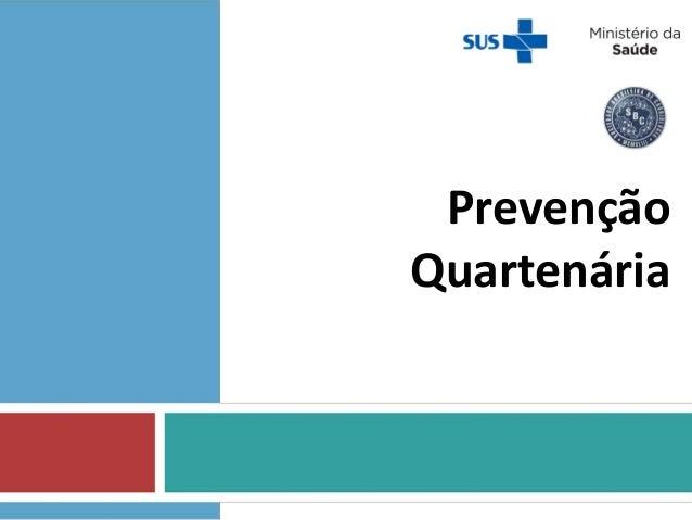 Prevenção Quartenária