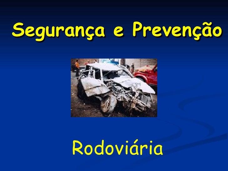 Segurança e Prevenção Rodoviária