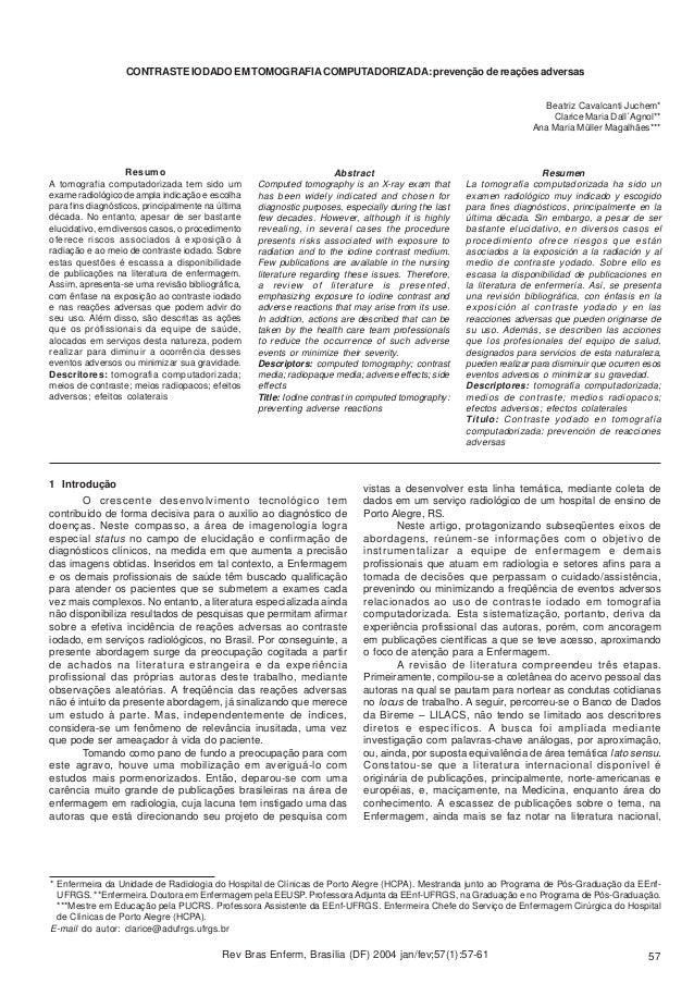 57 CONTRASTE IODADO EM TOMOGRAFIACOMPUTADORIZADA: prevenção de reações adversas Beatriz Cavalcanti Juchem* Clarice Maria D...