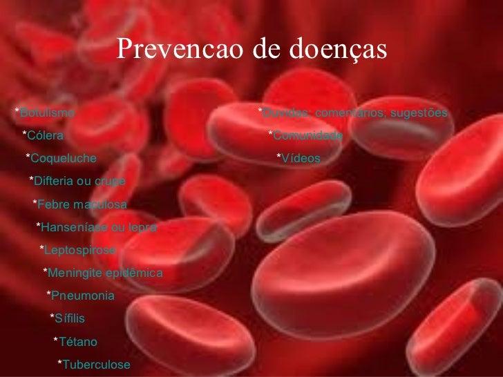 Prevencao de doenças * Botulismo    * Duvidas; comentários; sugestões * Cólera   * Comunidade * Coqueluche   * Vídeos * Di...