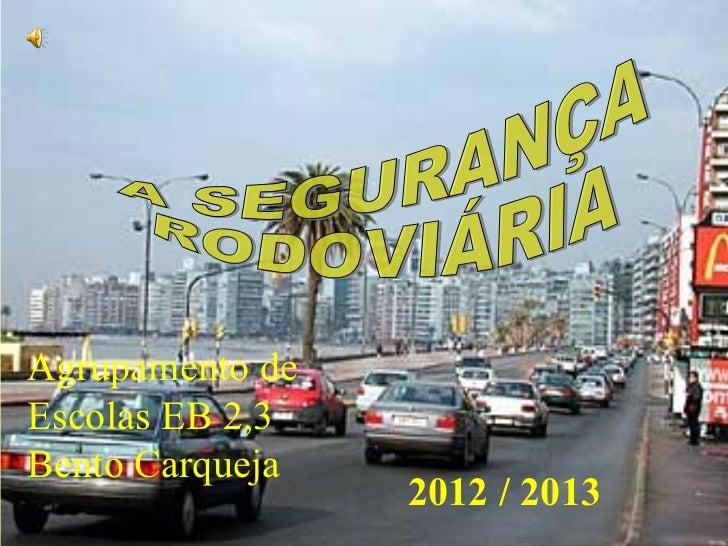 Agrupamento deEscolas EB 2,3Bento Carqueja                 2012 / 2013