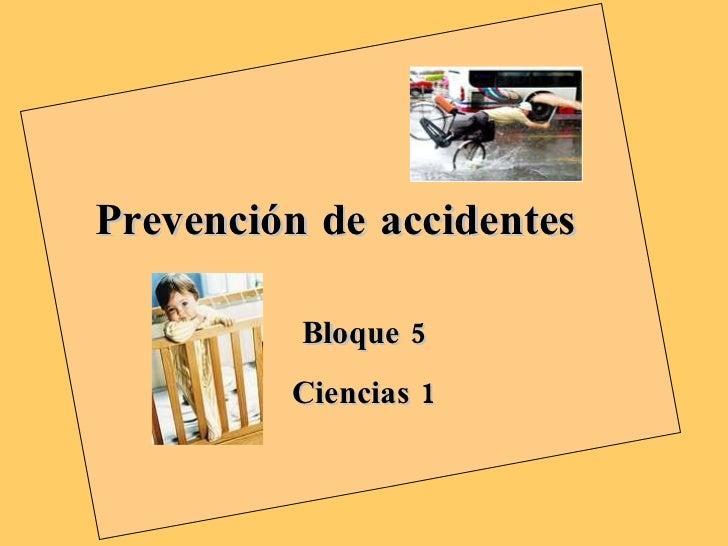 Prevención de accidentes Bloque 5 Ciencias 1