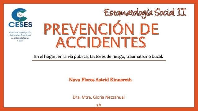 En el hogar, en la vía pública, factores de riesgo, traumatismo bucal. Centro de Investigación de Estudios Superiores en E...