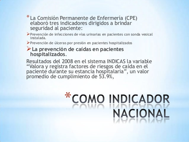 * La Comisión Permanente de Enfermería (CPE)  elaboró tres indicadores dirigidos a brindar  seguridad al paciente:Prevenc...