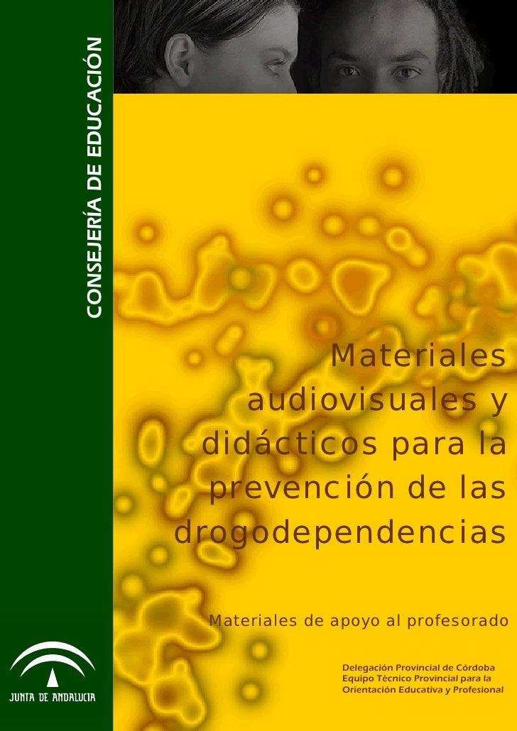 CONSEJERÍA DE EDUCACIÓN                                   Materiales                              audiovisuales y         ...