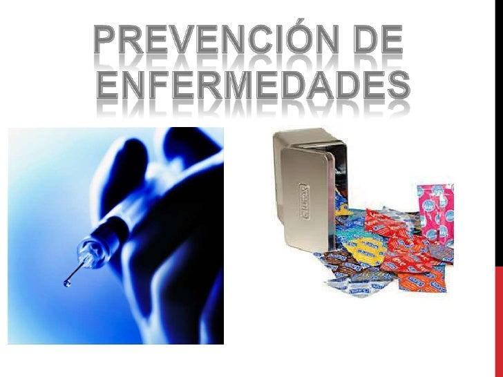 Prevención de enfermedades<br />