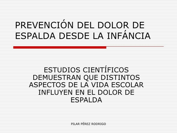 PREVENCIÓN DEL DOLOR DE ESPALDA DESDE LA INFÁNCIA ESTUDIOS CIENTÍFICOS DEMUESTRAN QUE DISTINTOS ASPECTOS DE LA VIDA ESCOLA...