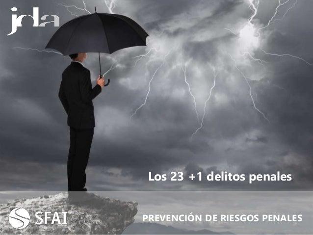 Los 23 +1 delitos penales PREVENCIÓN DE RIESGOS PENALES