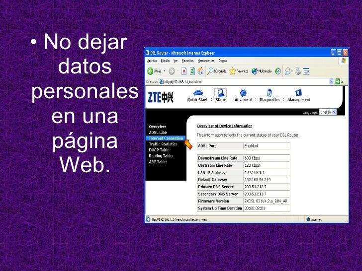 <ul><li>No dejar datos personales en una página Web. </li></ul>