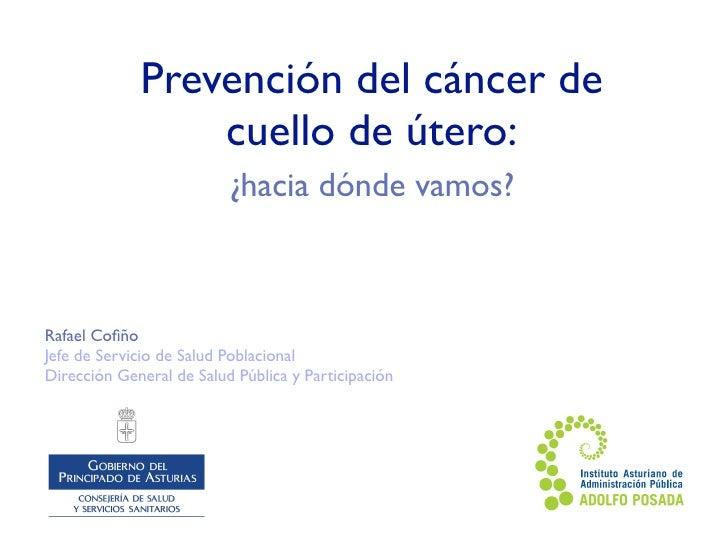 Prevención del cáncer de cuello de útero: ¿hacia dónde vamos? Slide 2
