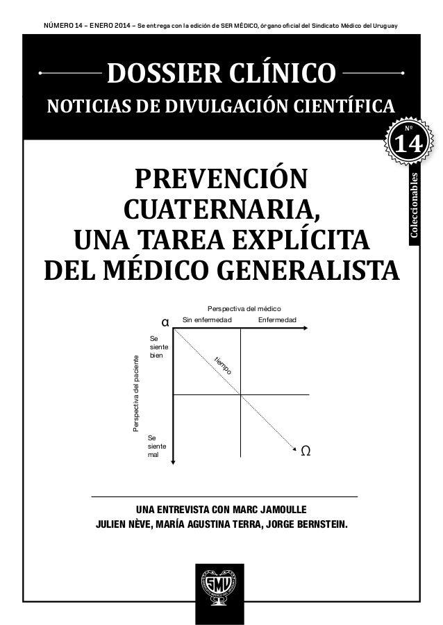 NÚMERO 14 - enero 2014 - Se entrega con la edición de SER MÉDICO, órgano oficial del Sindicato Médico del Uruguay  DOSSIER...