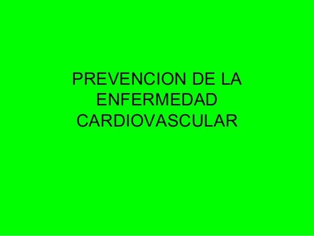 PREVENCION DE LA ENFERMEDAD CARDIOVASCULAR