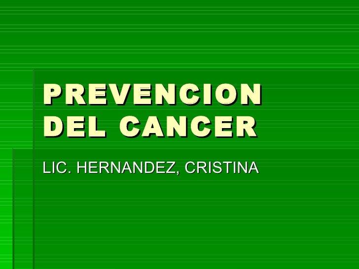 PREVENCION DEL CANCER LIC. HERNANDEZ, CRISTINA