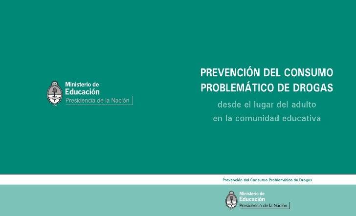 PREVENCIÓN DEL CONSUMOPROBLEMÁTICO DE DROGAS  desde el lugar del adulto en la comunidad educativa