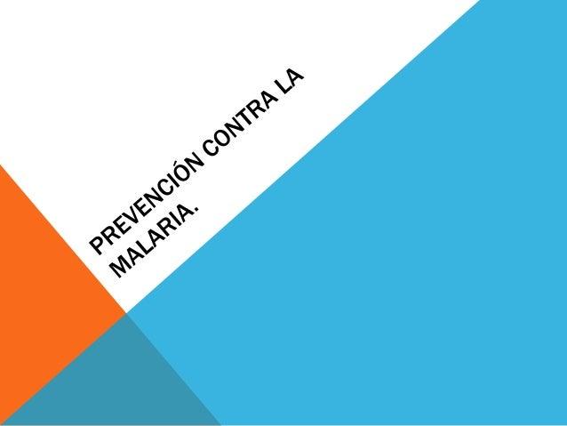 PREVENCIÓN PRIMARIA.  Protección personal: La protección personal en lugares de gran riesgo de malaria puede jugar un pape...