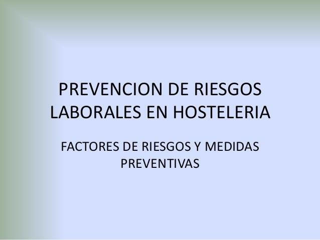 PREVENCION DE RIESGOSLABORALES EN HOSTELERIAFACTORES DE RIESGOS Y MEDIDASPREVENTIVAS