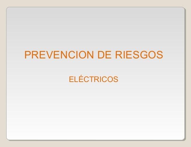 PREVENCION DE RIESGOS ELÉCTRICOS