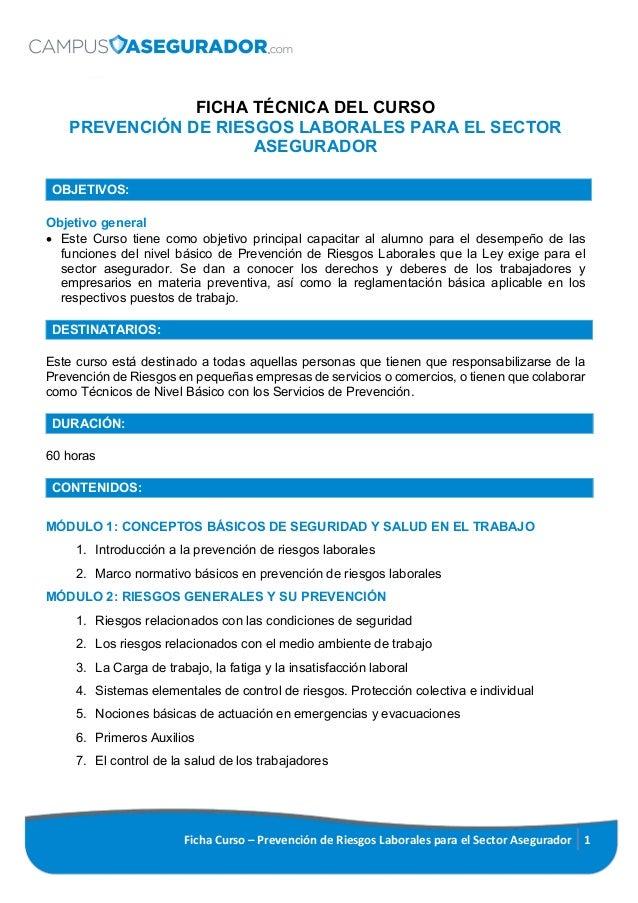Ficha Curso – Prevención de Riesgos Laborales para el Sector Asegurador 1 FICHA TÉCNICA DEL CURSO PREVENCIÓN DE RIESGOS LA...
