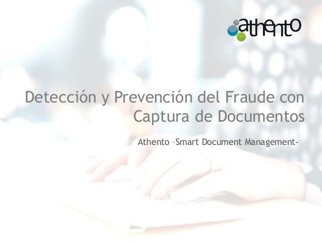 Detección y Prevención del Fraude con Captura de Documentos Athento –Smart Document Management-