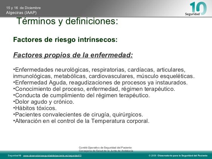 Términos y definiciones: <ul><li>Factores de riesgo intrínsecos: </li></ul><ul><li>Factores propios de la enfermedad: </li...