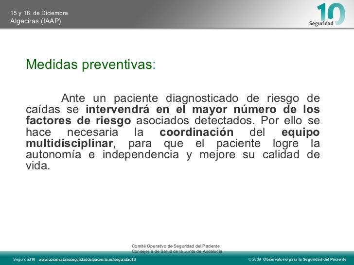 Medidas preventivas : Ante un paciente diagnosticado de riesgo de caídas se  intervendrá en el mayor número de los factore...