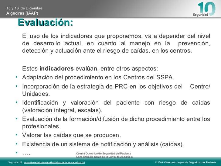 Evaluación: <ul><ul><li>El uso de los indicadores que proponemos, va a depender del nivel de desarrollo actual, en cuanto ...