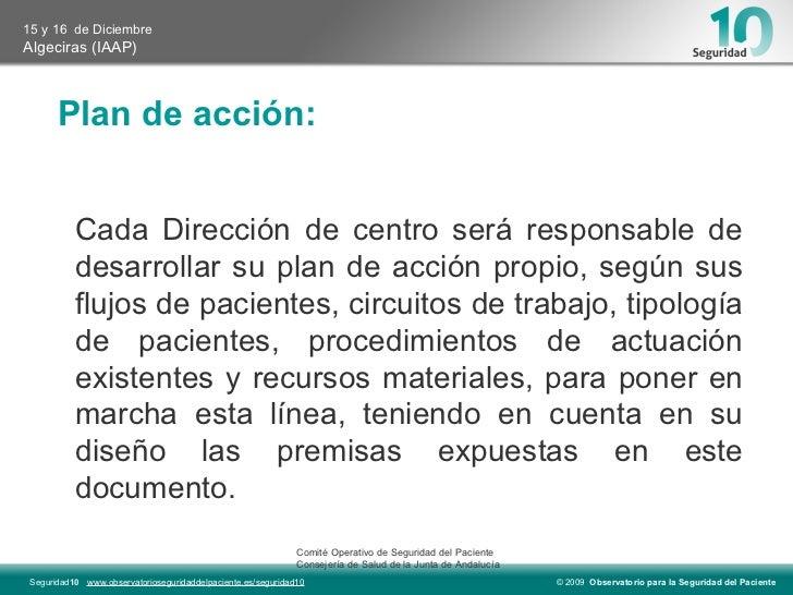 Plan de acción:   <ul><li>Cada Dirección de centro será responsable de desarrollar su plan de acción propio, según sus flu...