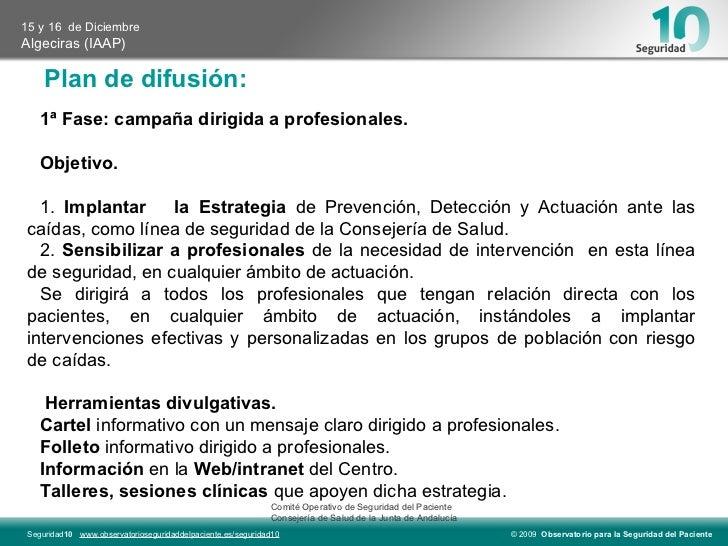 Plan de difusión:   Comité Operativo de Seguridad del Paciente  Consejería de Salud de la Junta de Andalucía 1ª Fase: camp...