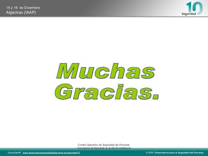 Muchas  Gracias. Comité Operativo de Seguridad del Paciente  Consejería de Salud de la Junta de Andalucía