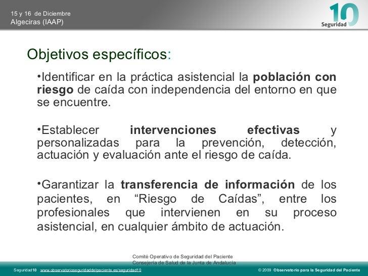 Objetivos específicos : <ul><li>Identificar en la práctica asistencial la  población con riesgo  de caída con independenci...