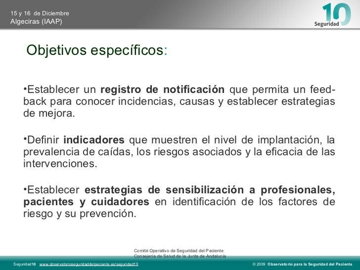 Objetivos específicos : <ul><li>Establecer un  registro de notificación  que permita un feed-back para conocer incidencias...