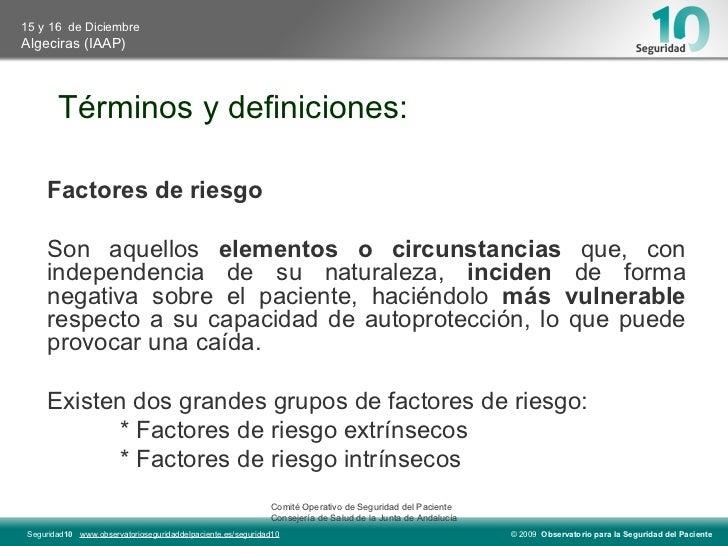Términos y definiciones: Factores de riesgo Son aquellos  elementos o circunstancias  que, con independencia de su natural...